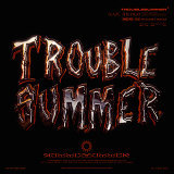 TROUBLE SUMMER