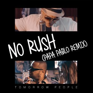 No Rush (Papa Pablo Remix)