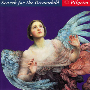Search for the Dreamchild