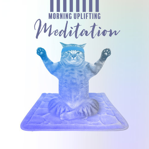 Morning Uplifting Meditation - Music For Everyday Meditation For A Good Start Of The Day