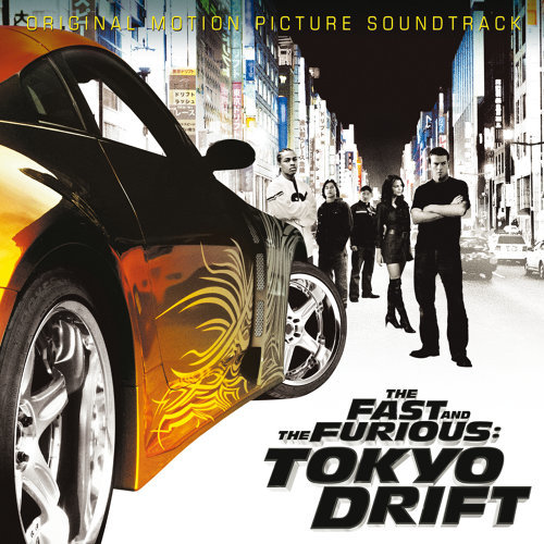 The Fast And The Furious: Tokyo Drift - Original Motion Picture Soundtrack