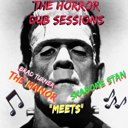 Brad Turner (The Manor) Meets Skabone Stan: The Horror Dub Sessions