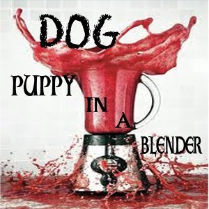 Puppy in a Blender