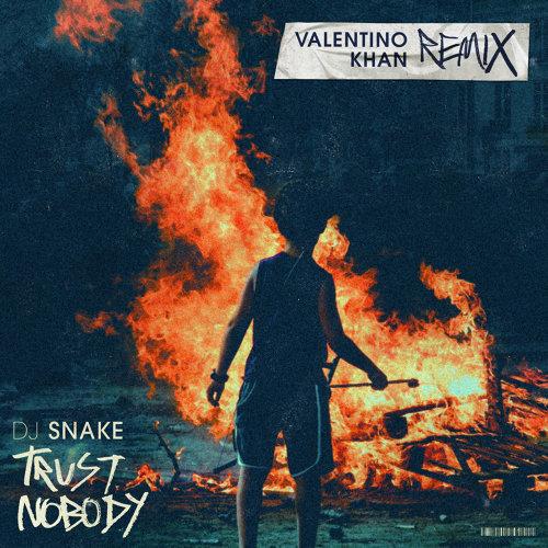 Trust Nobody - Valentino Khan Remix