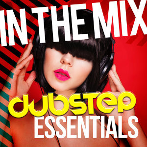 In the Mix: Dubstep Essentials