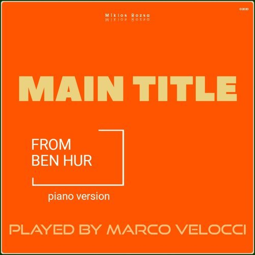 Main Title from Ben Hur  (Music Inspired by the Film) - Piano Version