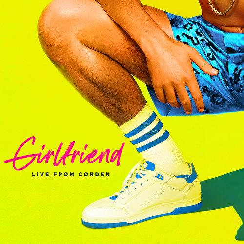 Girlfriend - Live From Corden