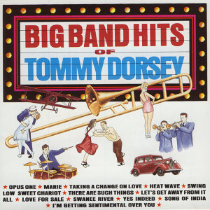 Big Band Hits of Tommy Dorsey