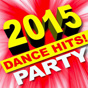2015 Dance Hits! Party!