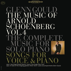 The Music of Arnold Schoenberg: Songs and Works for Piano Solo - Gould Remastered