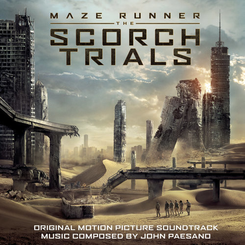 Maze Runner - The Scorch Trials (Original Motion Picture Soundtrack) (移動迷宮:焦土試煉 電影原聲帶) - Original Motion Picture Soundtrack