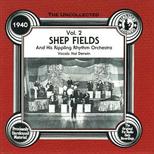 Shep Fields & His Rippling Rhythm Orchestra (Vol.2, 1940)