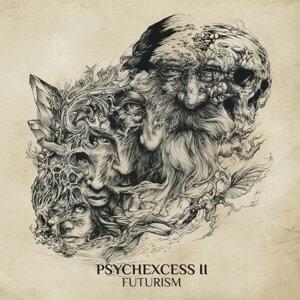Psychexcess II - Futurism