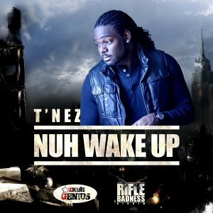Nuh Wake up (Rifle Badness Riddim)