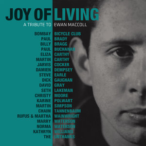 Joy of Living – A Tribute to Ewan MacColl