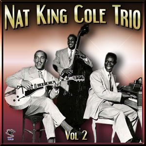 The Nat King Cole Trio Vol#2