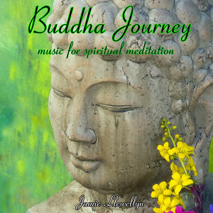 Buddha Journey: Music for Spiritual Meditation