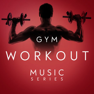 Gym Workout Music Series