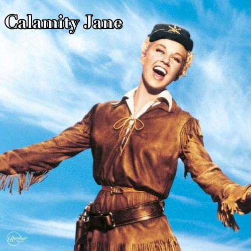 Calamity Jane- The Deadwood Stage (Whip-Crack-Away)
