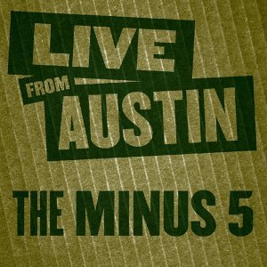 Live from Austin: The Minus 5