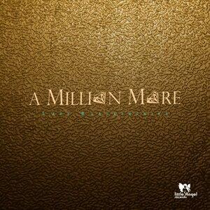 A Million More