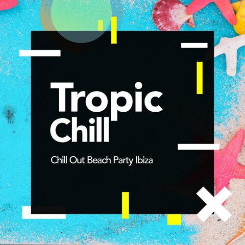 Tropic Chill