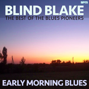 Early Morning Blues - Best Of Blues Pioneers
