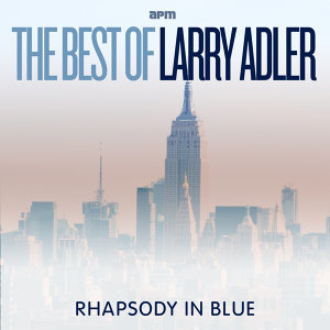 Rhapsody In Blue - The Best Of Larry Adler