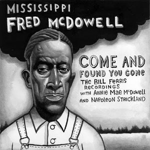 Come And Found You Gone: The Bill Ferris Recordings