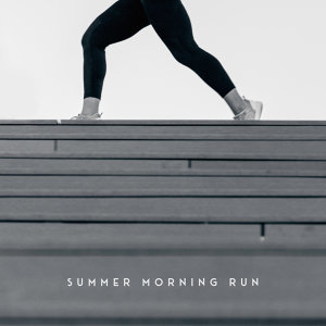 Summer Morning Run – Chillout Vibes, Wake Up, Summertime, Stretching Music