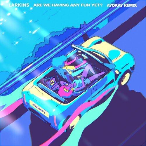 Are We Having Any Fun Yet? - ayokay Remix