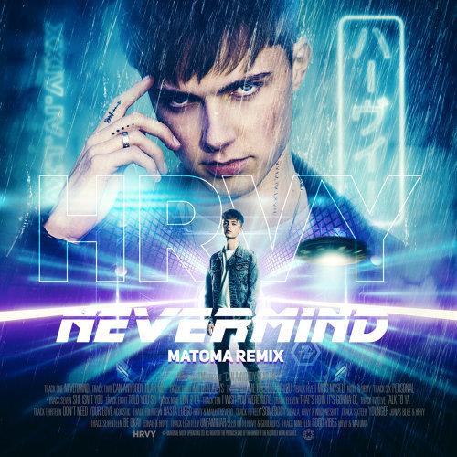 NEVERMIND - Matoma Remix