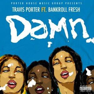 Damn (feat. Bankroll Fresh)