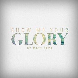 Show Me Your Glory - Single