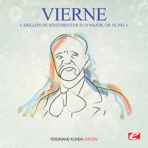 Vierne: Carillon de Westminster in D Major, Op. 54, No. 6 (Digitally Remastered)