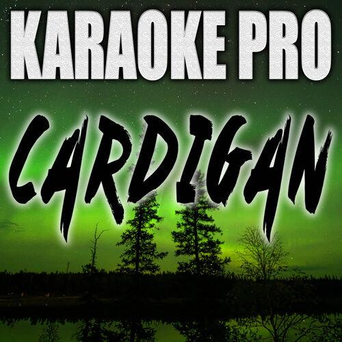 Karaoke Pro Cardigan Originally Performed By Taylor Swift Karaoke Karaoke Kkbox