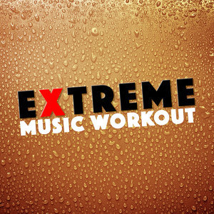 Extreme Music Workout