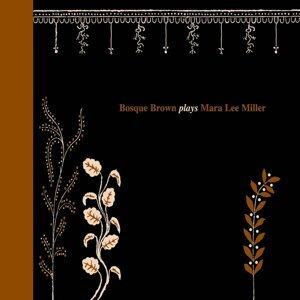 Bosque Brown Plays Mara Lee Miller