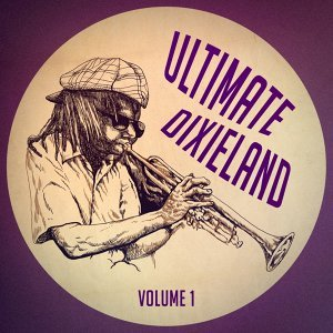 Ultimate Dixieland: The Pure Sound of Dixieland Jazz, Vol. 1