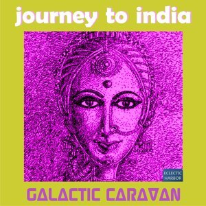 Journey to India - Intergalactic Bellydance - World Release