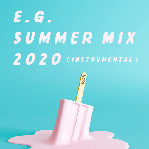 E.G. SUMMER MIX 2020 - INSTRUMENTAL