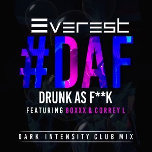 D.A.F. (Drunk as Fuck) - Dark Intensity Remix