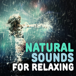 Natural Sounds for Relaxing