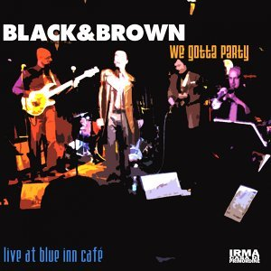 We Gotta Party - Live at Blue Inn Café