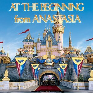 "At the Beginning - From ""Anastasia"""
