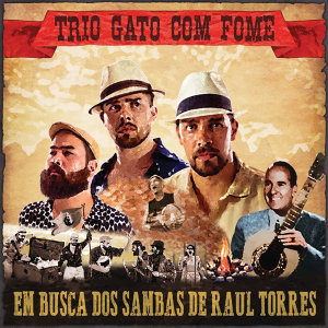 Em Busca Dos Sambas de Raul Torres