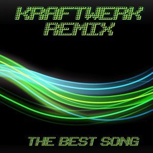 Kraftwerk : The Best Song - Remix