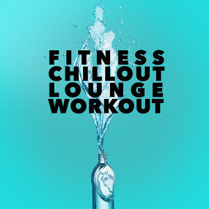 Fitness Chillout Lounge Workout