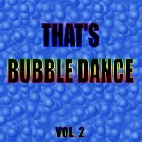 That's Bubble Dance, Vol. 2