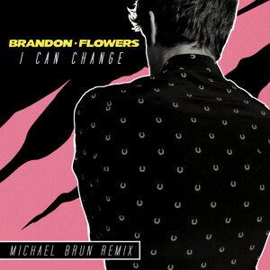 I Can Change - Michael Brun Remix